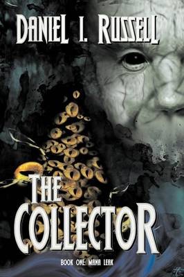 The Collector Book One: Mana Leak (Paperback)