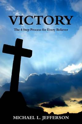 Victory: The 4 Step Process for Every Believer (Paperback)
