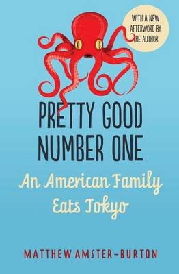 Pretty Good Number One: An American Family Eats Tokyo (Paperback)