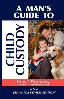 A Man's Guide To Child Custody (Paperback)