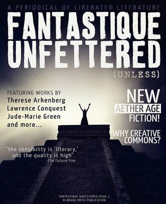 Fantastique Unfettered #2 (Unless) (Paperback)