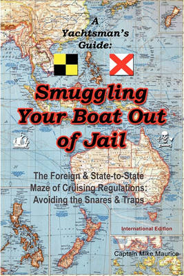 A Yachtsman's Guide: Smuggling Your Boat Out of Jail (Paperback)