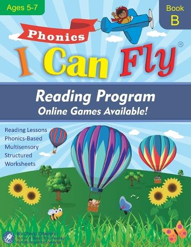 I Can Fly Reading Program - Book B, Online Games Available!: Orton-Gillingham Based Reading Lessons for Young Students Who Struggle with Reading and May Have Dyslexia - I Can Fly - Reading Program B (Paperback)