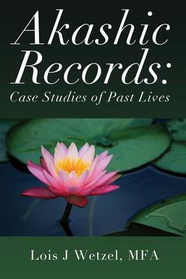 Akashic Records: Case Studies of Past Lives (Paperback)