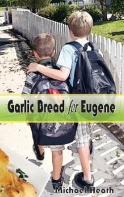 Garlic Bread for Eugene (Hardback)