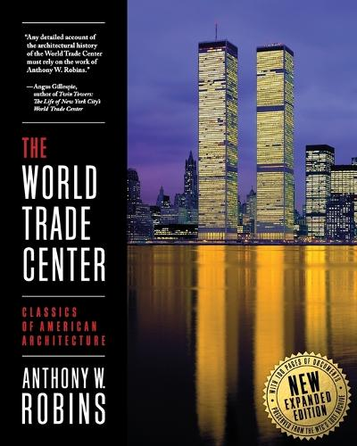 The World Trade Center (Classics of American Architecture) (Paperback)