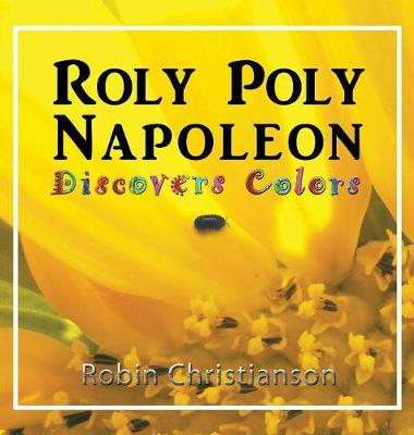 Roly Poly Napoleon Discovers Colors (Hardback)