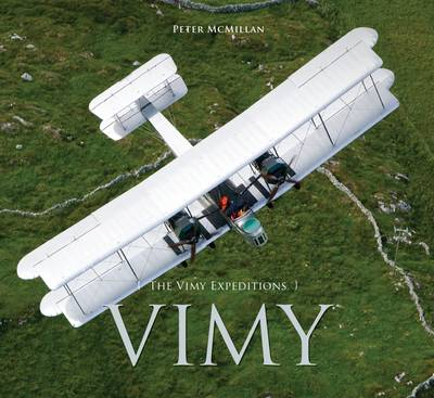 The Vimy Expeditions (Hardback)