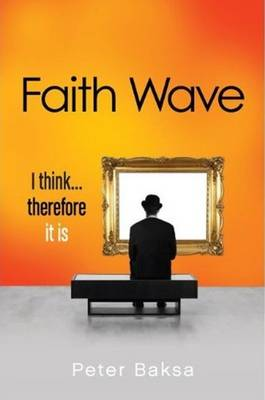 Faith Wave: I Think Therefore it is (Paperback)