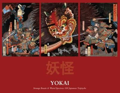 Yokai - Strange Beasts & Weird Spectres - 100 Japanese Triptychs (Hardback)