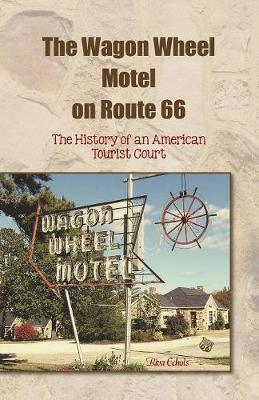 The Wagon Wheel Motel on Route 66 (Paperback)