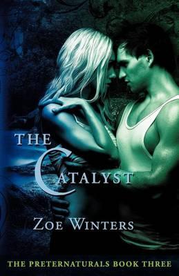 The Catalyst (Preternaturals Book 3) (Paperback)