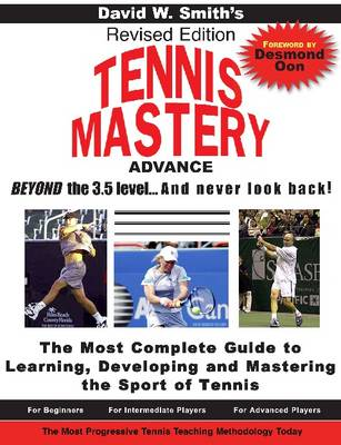 Tennis Mastery: Advance Beyond the 3.5 Level & Never Look Back! (Paperback)