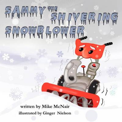 Sammy the Shivering Snowblower (Paperback)