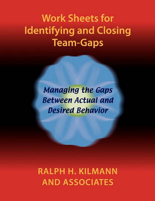 Work Sheets for Identifying and Closing Team-Gaps (Paperback)