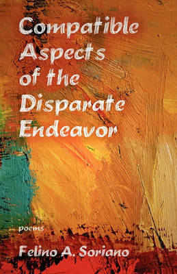 Compatible Aspects of the Disparate Endeavor (Paperback)