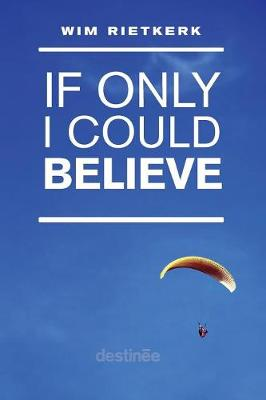 If Only I Could Believe (Paperback)