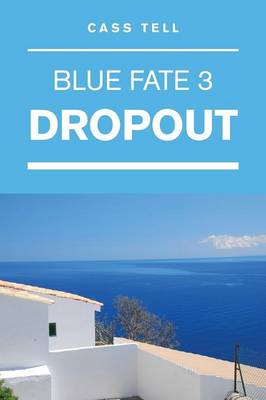 Dropout (Blue Fate 3) (Paperback)