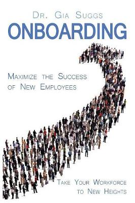 Onboarding: A Flightplan for Taking Your Workforce to New Heights (Paperback)