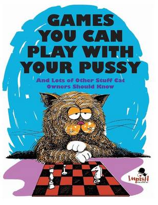 Games You Can Play with Your Pussy (Paperback)