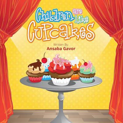 Children Are Like Cupcakes, 2nd Edition (Paperback)