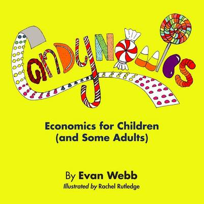 Candynomics: Economics for Children (and Some Adults) (Paperback)