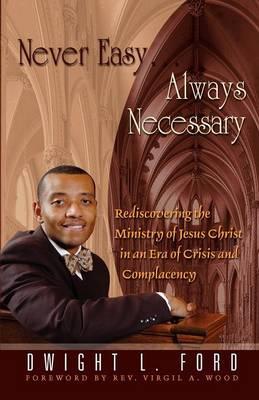 Never Easy...Always Necessary (Paperback)