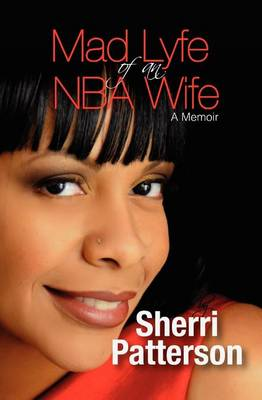 Mad Lyfe of an NBA Wife (Paperback)