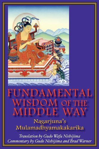 Fundamental Wisdom of the Middle Way: Nagarjuna'S Mulamadhyamakakarika (Paperback)