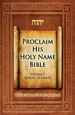 Proclaim His Holy Name Bible: Genesis-II Samuel v. 1 (Paperback)