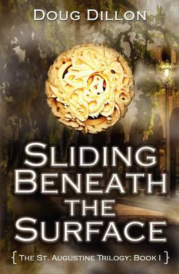 Sliding Beneath the Surface - The St. Augustine Trilogy 1 (Paperback)