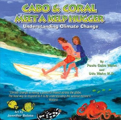 Cabo & Coral Meet A Kelp Hugger: Understanding Climate Change (Hardback)