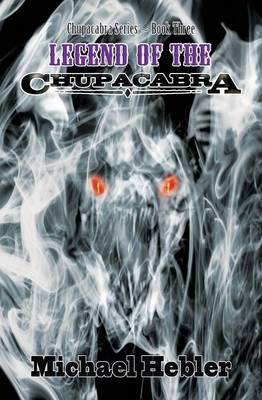 Legend of the Chupacabra (Paperback)