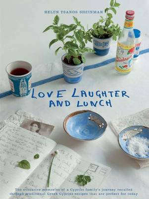 Love, Laughter and Lunch: The Evocative Memories of a Cypriot Family's Journey (Hardback)