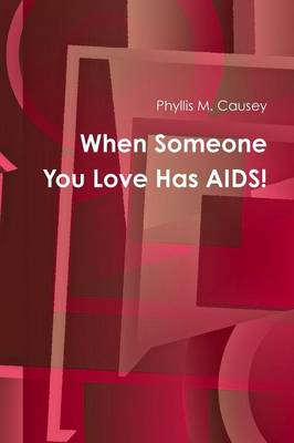When Someone You Love Has AIDS! (Paperback)