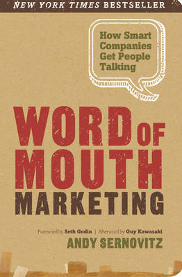 Word of Mouth Marketing: How Smart Companies Get People Talking (Paperback)