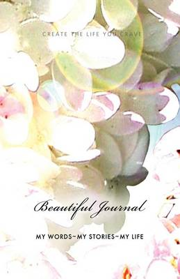 Create the Life You Crave Beautiful Journal (Paperback)