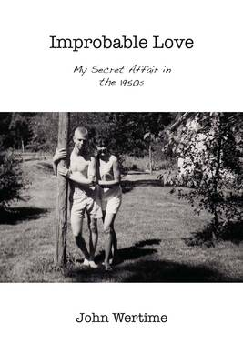 Improbable Love: My Secret Affair in the 1950s (Paperback)