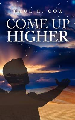 Come Up Higher (Hardback)