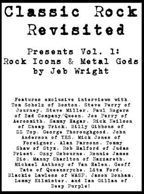 Classic Rock Revisited Presents: Classic Rock Revisited Presents Vol.1: Rock Icons & Metal Gods Rock Icons & Metal Gods v. 1 (Paperback)