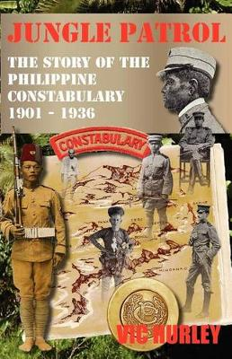 Jungle Patrol, the Story of the Philippine Constabulary (1901-1936) (Paperback)