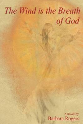 The Wind Is the Breath of God (Paperback)
