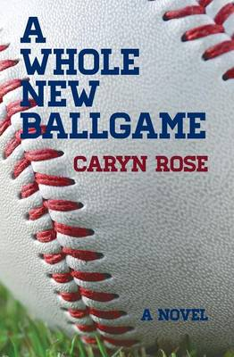 A Whole New Ballgame (Paperback)