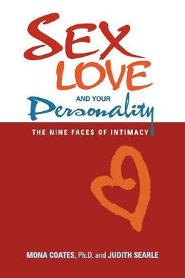 Sex, Love and Your Personality: The Nine Faces of Intimacy (Paperback)
