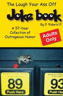 The Laugh Your Ass Off Joke Book (Paperback)