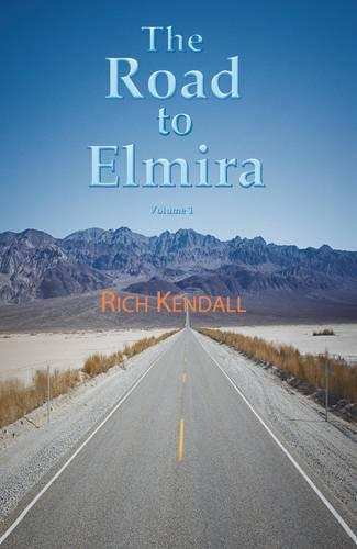 The Road to Elmira: Volume One (Paperback)