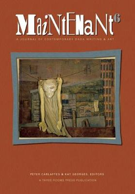 Maintenant 6: A Journal of Contemporary Dada Writing and Art (Paperback)