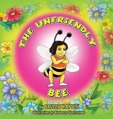 The Unfriendly Bee (Hardback)