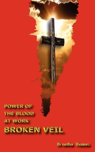 Power of the Blood at Work - Broken Veil (Paperback)