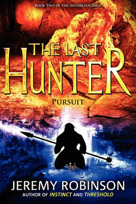 The Last Hunter - Pursuit (Book 2 of the Antarktos Saga) (Paperback)